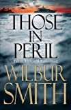 Wilbur Smith Those In Peril (Hector Cross Novels)