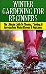 Winter Gardening for Beginners: The U...