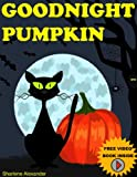 Goodnight Pumpkin ( A Gorgeous Illustrated Childrens Picture Ebook for Ages 2-8 )