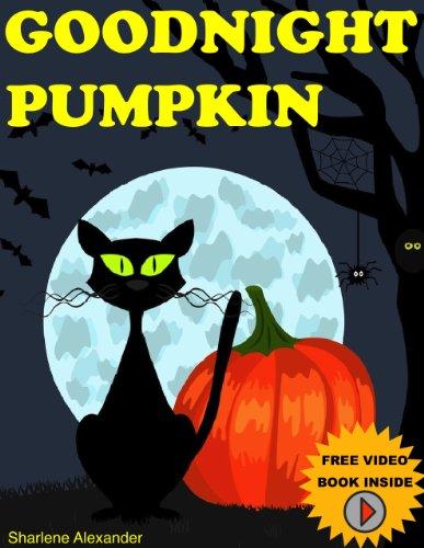 Goodnight Pumpkin ( A Gorgeous Illustrated Children