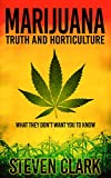 img - for Marijuana - Truth and Horticulture: What They Don't Want You To Know book / textbook / text book