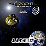 The Zochtil: Almek Manning, Book 1 | James Dalley