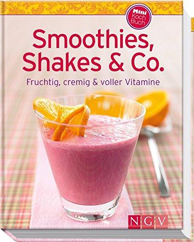 Smoothies, Shakes & Co. (Minikochbuch): Fruchtig, cremig und voller Vitamine (Minikochbuch Relaunch)|Minikochbuch Relaunch