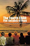 The Fourth Child: Five Decades of Hope