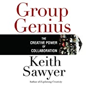 Group Genius: The Creative Power of Collaboration | [Keith Sawyer]