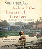 Boo, Katherines Behind the Beautiful Forevers: Life, death, and hope in a Mumbai undercity Audio CD