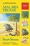 Malaria Dreams. An African Adventure