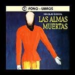 Las Almas Muertas [The Dead Souls] | Nikolai Gogol