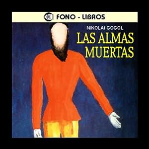 Las Almas Muertas [The Dead Souls] Audiobook