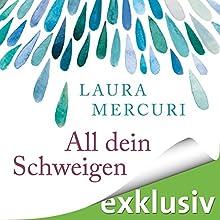 All dein Schweigen Hörbuch von Laura Mercuri Gesprochen von: Carolin Sophie Göbel