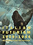 img - for Italian Futurism, 1909-1944: Reconstructing the Universe (Guggenheim Museum, New York: Exhibition Catalogues) book / textbook / text book
