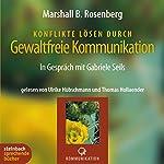 Konflikte lösen durch gewaltfreie Kommunikation. Im Gespräch mit Gabriele Seils | Marshall B. Rosenberg,Gabriele Seils