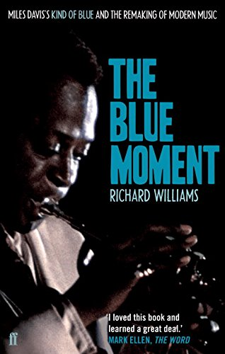 the-blue-moment-miles-daviss-kind-of-blue-and-the-remaking-of-modern-music