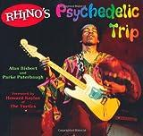 Rhino's Psychedelic Trip (Book) (0879306262) by Bisbort, Alan