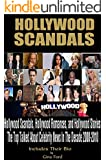 HOLLYWOOD: Hollywood Scandals and Hollywood Stories. The Top Celebrity News Of The Decade 2000-2010