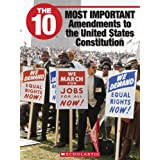 The 10 Most Important Amendments to the United States Constitution (10 (Franklin Watts))