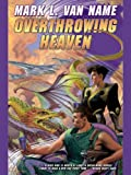 img - for Overthrowing Heaven (Jon and Lobo Book 3) book / textbook / text book