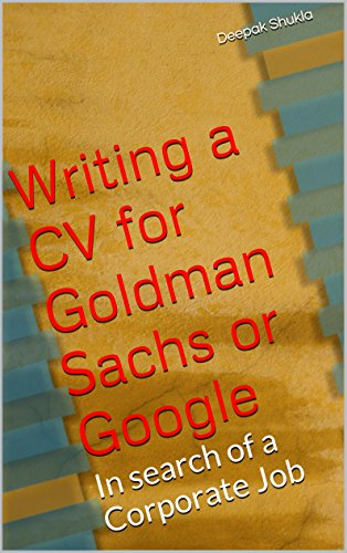 writing-a-cv-for-goldman-sachs-or-google-in-search-of-a-corporate-job-english-edition