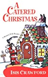 img - for A Catered Christmas (A Mystery With Recipes) book / textbook / text book