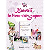 Kawaii - Le Livre 100 % Japonpar Carla Cino