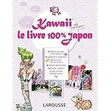 Kawaii - Le Livre 100 % Japonpar Carla Cino