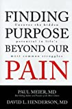 img - for Finding Purpose Beyond Our Pain: Uncover the Hidden Potential in Life's Most Common Struggles book / textbook / text book