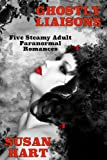 img - for Ghostly Liaisons: Five Steamy Adult Romances book / textbook / text book