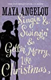 Singin' and Swingin' and Getting' Merry: Like Christmas