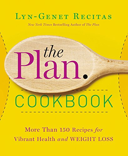 The Plan Cookbook: More Than 150 Recipes for Vibrant Health and Weight Loss by Lyn-Genet Recitas