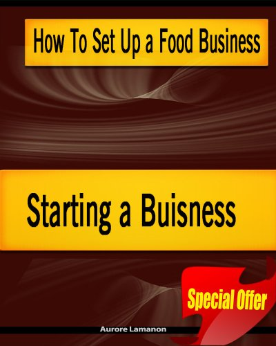 Couverture du livre How To Set Up a Food Business - Starting a Buisness