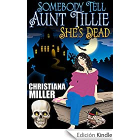 Somebody Tell Aunt Tillie She's Dead (The Toad Witch Mysteries Book 1) (English Edition)