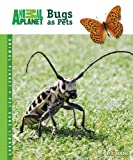 img - for Bugs as Pets (Animal Planet Pet Care Library) book / textbook / text book