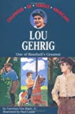 Lou Gehrig: One of Baseball's Greatest (Childhood of Famous Americans)