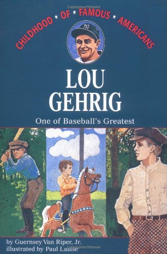 Lou Gehrig: One Of Baseball'S Greatest (Childhood Of Famous Americans) front-596337