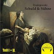 Schuld und Sühne (Teil 1 und 2) | [Fjodor M. Dostojewski]