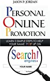 Personal Online Promotion: Learn 3 Simple Steps To Help Your Name POP Up On Search Engines!