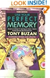 Use Your Perfect Memory: Dramatic New Techniques for Improving Your Memory; Third Edition (Plume)