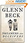 Dreamers and Deceivers: True Stories...