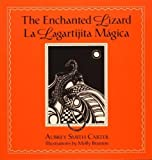 img - for The Enchanted Lizard/La Lagartijita Magica by Aubrey Smith Carter (2005-12-15) book / textbook / text book