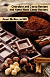 img - for Chocolate and Cocoa Recipes and Home Made Candy Recipes book / textbook / text book