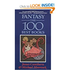 Fantasy: The 100 Best Books by James Cawthorne and Michael Moorcock