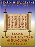 Learn Ancient Egyptian Hieroglyphs - Series 5 - Hieroglyph Sign List (Learn Hieroglyphs)