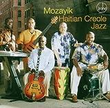 echange, troc Mozayik - Haitian Creole Jazz