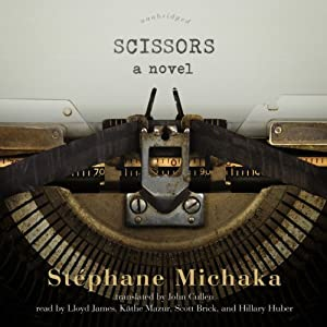 Scissors: A Novel | [Stéphane Michaka]