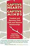 img - for Captive Hearts, Captive Minds : Freedom and Recovery from Cults and Other Abusive Relationships by Tobias, Madeleine Landau, Lalich, Janja, Langone, Michael (1994) Paperback book / textbook / text book