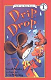 Drip, Drop (I Can Read Books: Level 1 (Pb)) (0756909481) by Weeks, Sarah