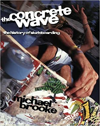 The Concrete Wave: The History of Skateboarding written by Michael Brooke