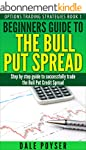 Beginners guide to The Bull Put Sprea...