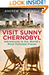 Visit Sunny Chernobyl: Adventures in...