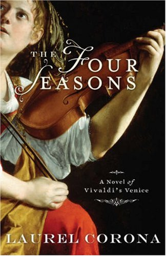 The Four Seasons: A Novel of Vivaldi\'s Venice